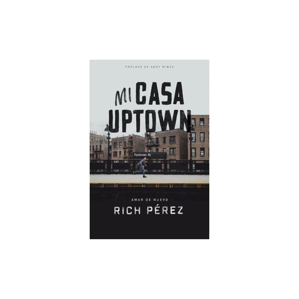 Mi Casa Uptown : Amar de nuevo / Love again (Paperback) (Rich Perez)