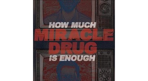 Miracle Drug - How Much Is Enough (Vinyl) - image 1 of 1