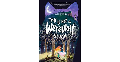 This Is Not a Werewolf Story (Hardcover) (Sandra Evans) - image 1 of 1