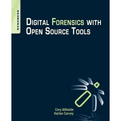 Digital Forensics with Open Source Tools - by  Cory Altheide & Harlan Carvey (Paperback) - image 1 of 1