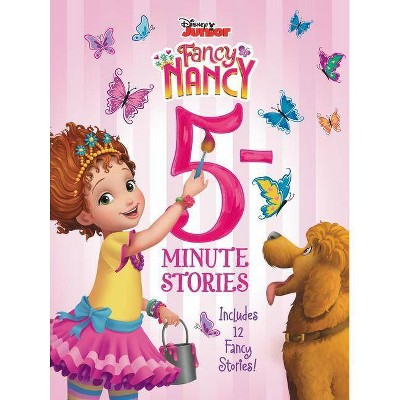 Disney Junior Fancy Nancy - 5-minute Stories - (Disney Junior Fancy Nancy)(Hardcover)