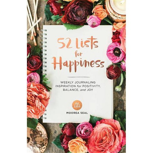 52 Lists for Happiness : Weekly Journaling Inspiration for Positivity, Balance, and Joy (Hardcover) - image 1 of 1