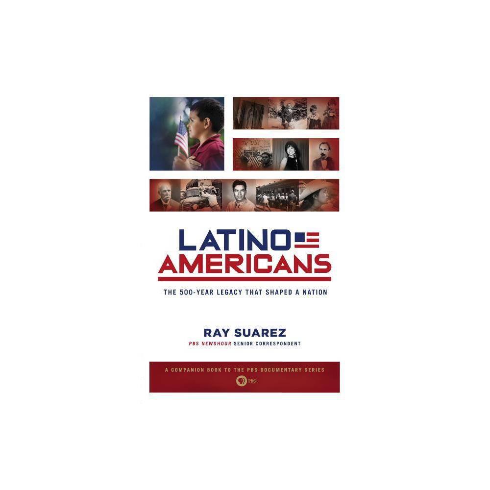 Latino Americans By Ray Suarez Paperback