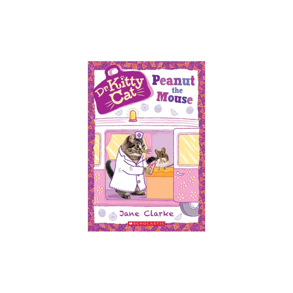 Peanut The Mouse Dr Kittycat 8 8 By Jane Clarke Paperback