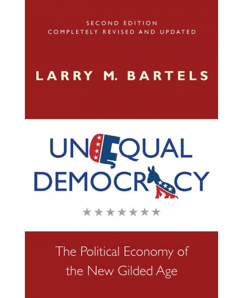 Unequal Democracy : The Political Economy of the New Gilded Age (Hardcover) (Larry M. Bartels) - image 1 of 1
