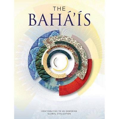 The Baha'is - by  Baha'i International Community (Paperback)