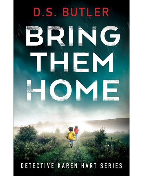Bring Them Home -  (DS Karen Hart) by D. S. Butler (Paperback) - image 1 of 1