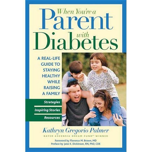 When You're a Parent with Diabetes - by  Kathryn Gregorio Palmer (Paperback) - image 1 of 1