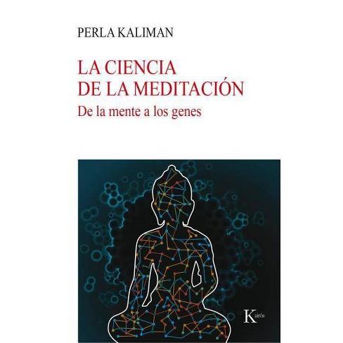 La Ciencia de la Meditación - by  Perla Kaliman (Paperback) - image 1 of 1