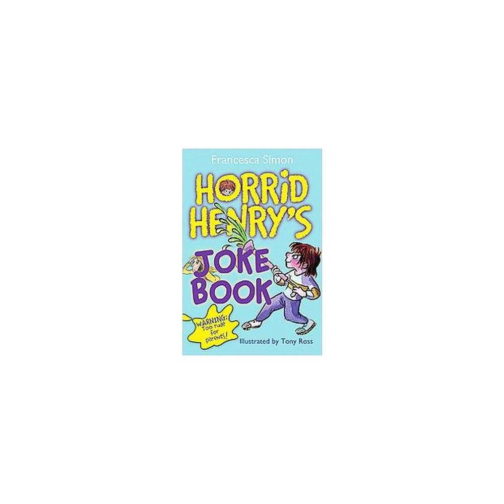 Horrid Henry's Joke Book (Reissue) (Paperback) (Francesca Simon)