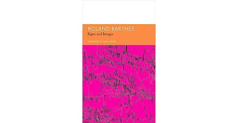 Signs and Images : Writings on Art, Cinema and Photography (Hardcover) (Roland Barthes) - image 1 of 1