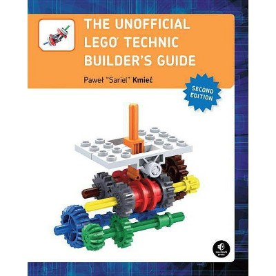 The Unofficial Lego Technic Builder's Guide, 2nd Edition - by  Pawel Sariel Kmiec (Paperback)