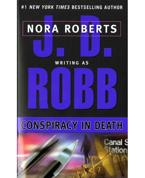 Conspiracy in Death -  Reissue (In Death) by J. D. Robb (Paperback) - image 1 of 1