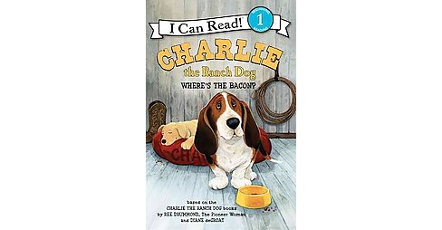Charlie the Ranch Dog : Where's the Bacon? (Hardcover) (Ree Drummond) - image 1 of 1