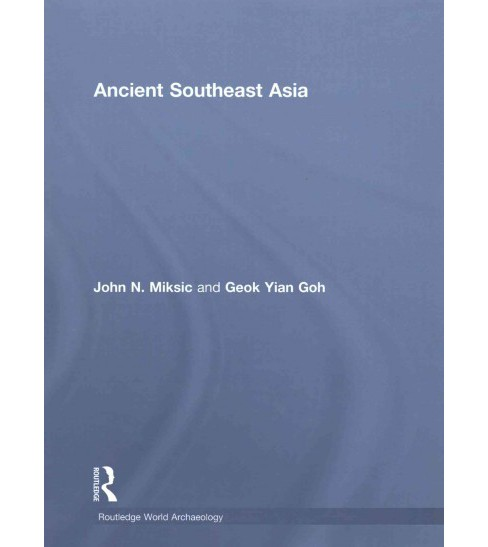 Ancient Southeast Asia (Hardcover) (John Norman Miksic) - image 1 of 1