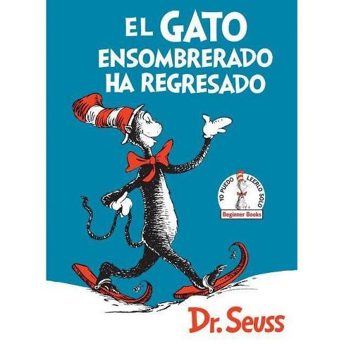 El Gato Ensombrerado Ha Regresado (the Cat in the Hat Comes Back Spanish Edition) - (Beginner Books(r)) - image 1 of 1