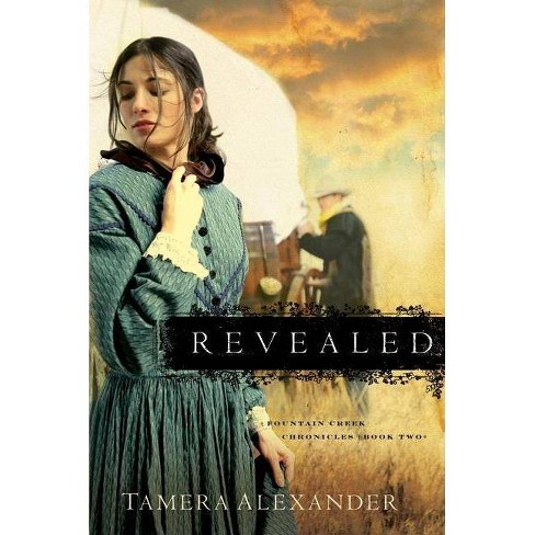 Revealed - (Fountain Creek Chronicles) by  Tamera Alexander (Paperback) - image 1 of 1