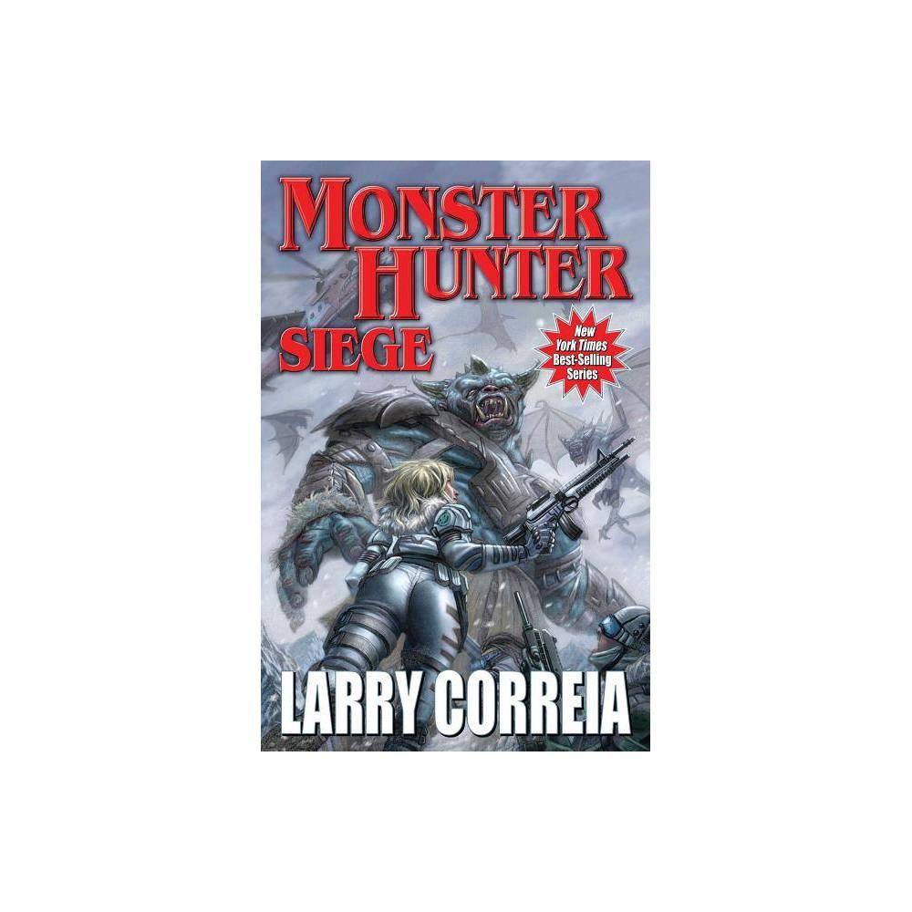 Monster Hunter Siege Volume 6 By Larry Correia Paperback