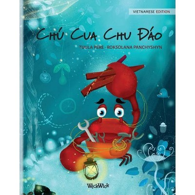 Chú Cua Chu Đáo (Vietnamese Edition of The Caring Crab) - (Colin the Crab) by  Tuula Pere (Paperback)