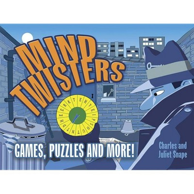 Mind Twisters - (Dover Children's Activity Books) by  Charles Snape & Juliet Snape (Paperback)