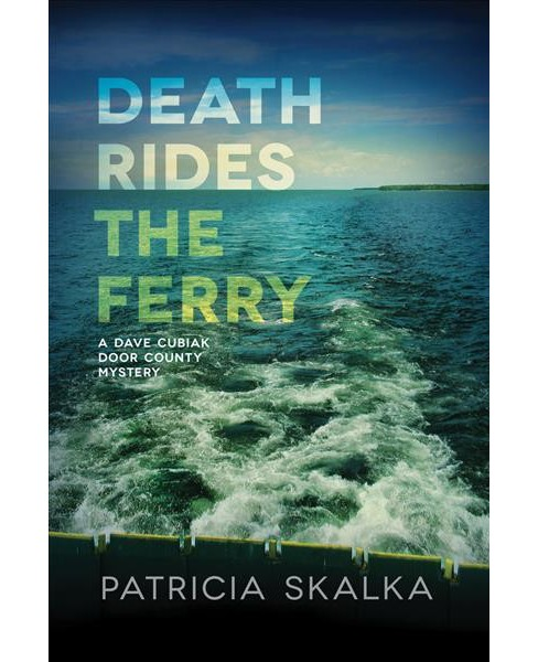 Death Rides the Ferry -  (Dave Cubiak Door County Mysteries) by Patricia Skalka (Hardcover) - image 1 of 1