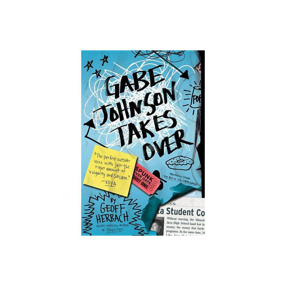 Gabe Johnson Takes Over By Geoff Herbach Paperback