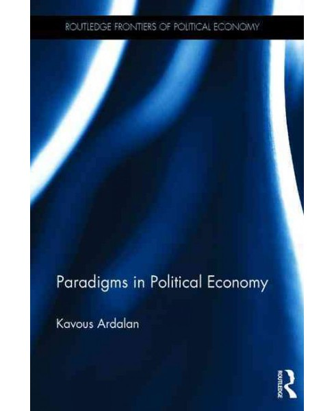 Paradigms in Political Economy (Hardcover) (Kavous Ardalan) - image 1 of 1