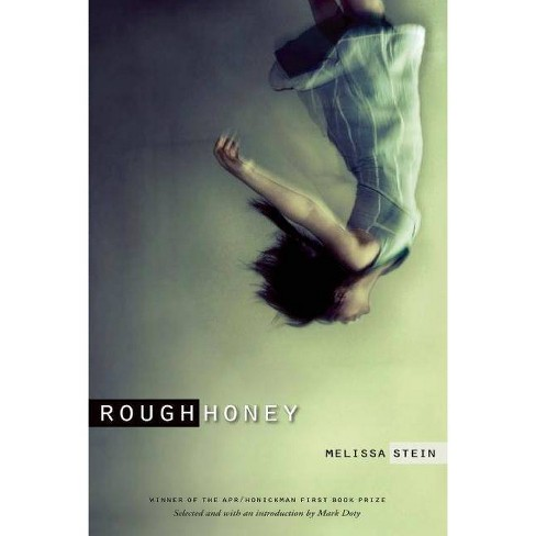 Rough Honey - (Apr Honickman 1st Book Prize) by  Melissa Stein (Paperback) - image 1 of 1