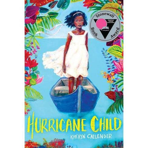 Hurricane Child - by  Kheryn Callender & Kacen Callender (Hardcover) - image 1 of 1