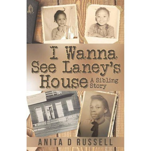 I Wanna See Laney's House - by  Anita D Russell (Paperback) - image 1 of 1