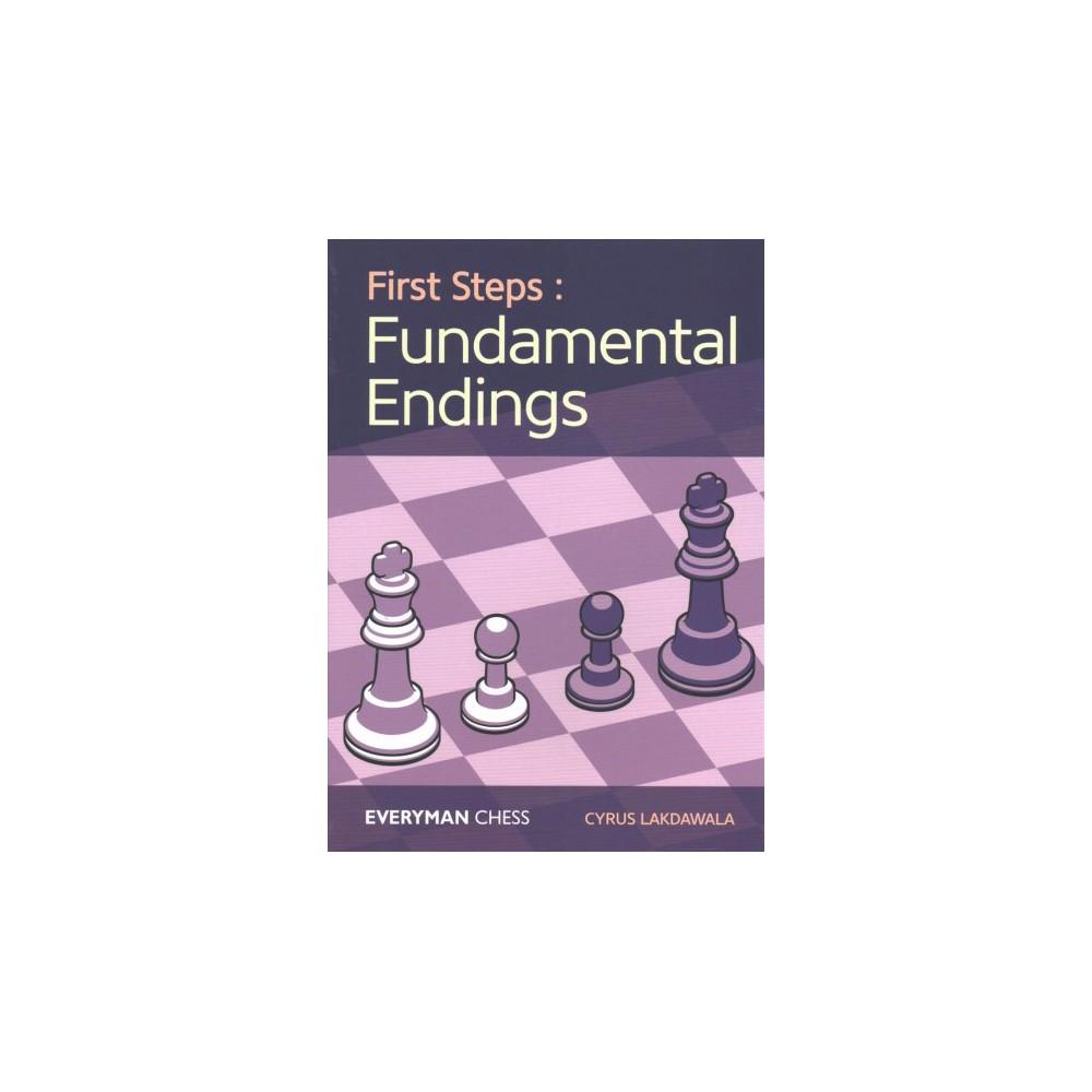 First Steps Fundamental Endings - (First Steps) by Cyrus Lakdawala (Paperback)