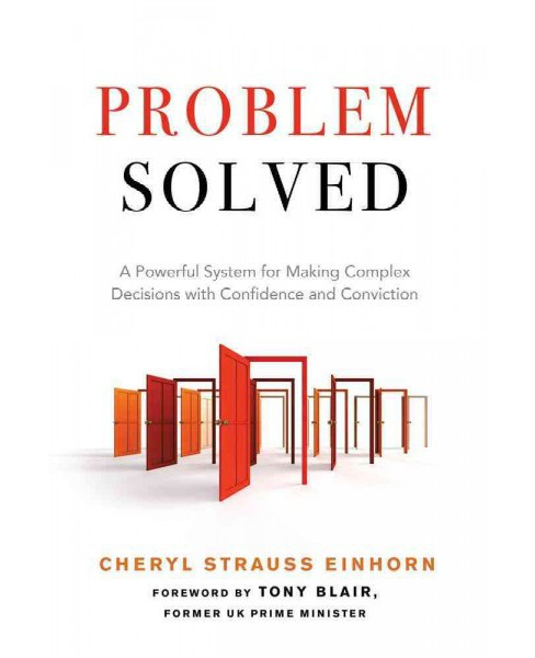 Problem Solved : A Powerful System for Making Complex Decisions With Confidence and Conviction - image 1 of 1