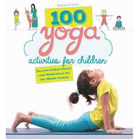 100 Yoga Activities for Children - by  Shobana R Vinay (Paperback) - image 1 of 1