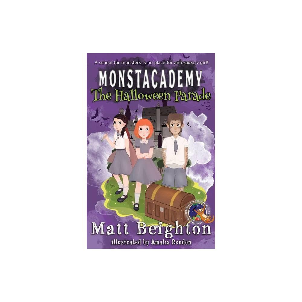 The Halloween Parade Monstacademy Dyslexia Adapted By Matt Beighton Paperback