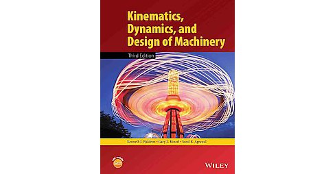 Kinematics, Dynamics, and Design of Machinery (Hardcover) (Kenneth J. Waldron) - image 1 of 1
