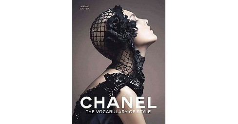 Chanel : The Vocabulary of Style (Hardcover) (Jerome Gautier) - image 1 of 1