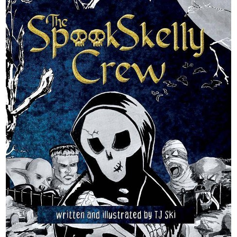 The Spook Skelly Crew - by  Tj Ski (Hardcover) - image 1 of 1