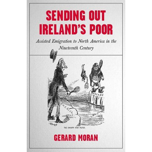 Sending Out Ireland's Poor - by  Gerard Moran (Paperback) - image 1 of 1