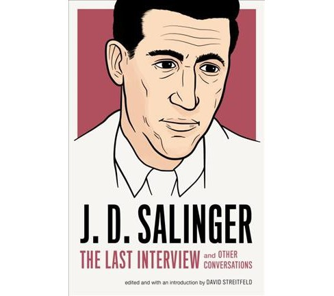 J. D. Salinger : The Last Interview and Other Conversations (Paperback) - image 1 of 1