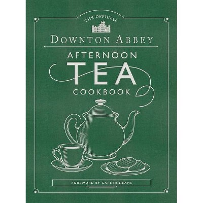 The Official Downton Abbey Afternoon Tea Cookbook - (Downton Abbey Cookery) (Hardcover)