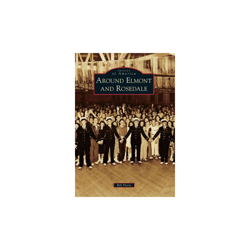 Around Elmont and Rosedale (Paperback) (Bill Florio)