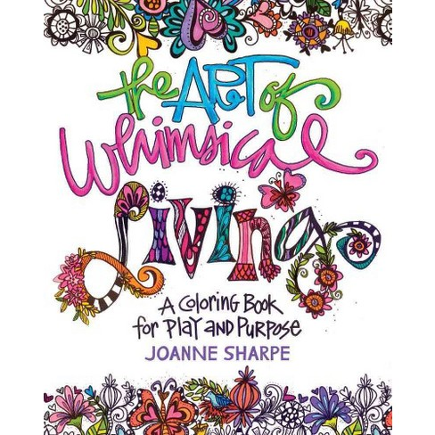 the art of whimsical living a coloring book for play and purpose
