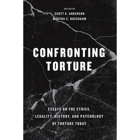 Confronting Torture  Essays On The Ethics Legalit  Target About This Item Persuasive Essay Topics High School Students also Academic Writing Help  Essays In English