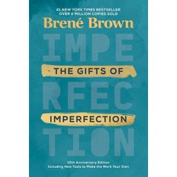 The Gifts of Imperfection: 10th Anniversary Edition - by Bren Brown (Hardcover)