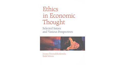 Ethics in Economic Thought : Selected Issues and Various Perspectives (Paperback) (Joanna Dzionek-kozlow - image 1 of 1