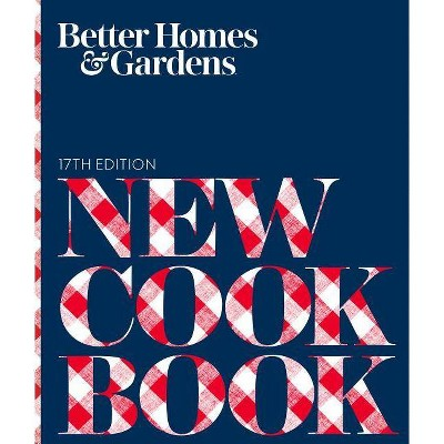 Better Homes and Gardens New Cook Book - (Better Homes and Gardens Cooking)17 Edition (Hardcover)