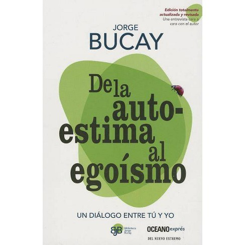 De la Autoestima Al Ego�smo - (Biblioteca Jorge Bucay) by  Jorge Bucay (Paperback) - image 1 of 1