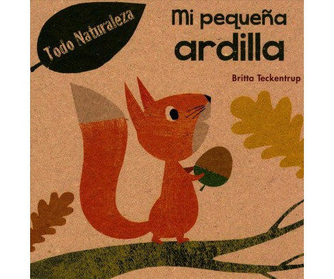 Mi pequeña ardilla / My Little Squirrel (Hardcover) (Britta Teckentrup) - image 1 of 1
