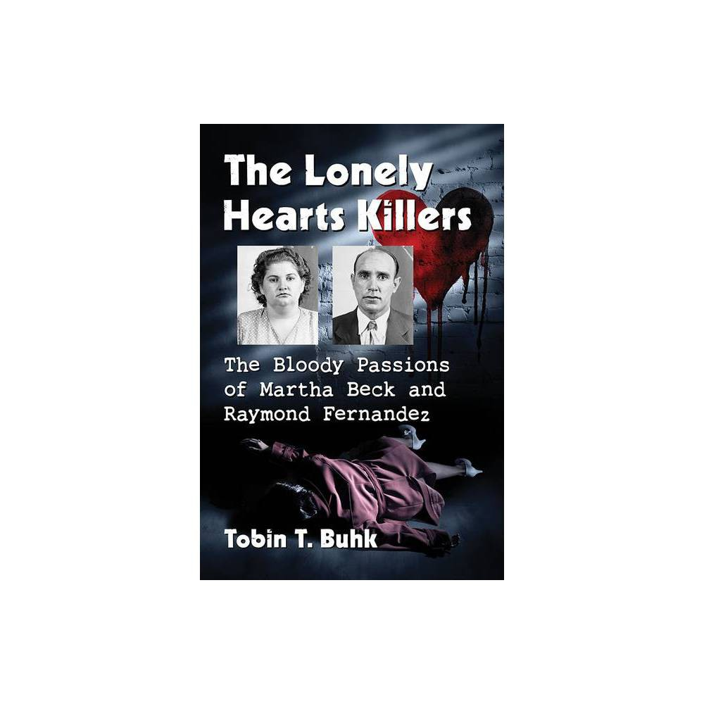 The Lonely Hearts Killers By Tobin T Buhk Paperback