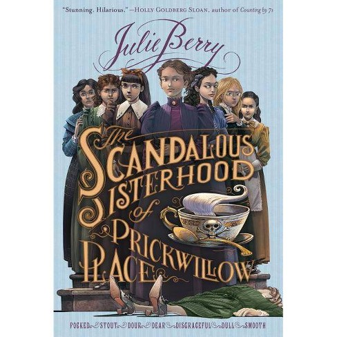 The Scandalous Sisterhood of Prickwillow Place - by  Julie Berry (Paperback) - image 1 of 1